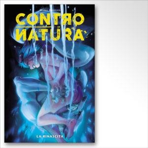 CONTRONATURA 3 – LA RINASCITA